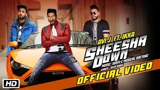 Latest Punjabi Song || Sheesha Down || Avi J feat. Ikka || Sukh-E Musical Doctorz