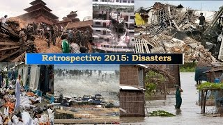 Retrospective 2015: Major disasters that shook the world