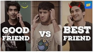 Good Friends vs Best Friends