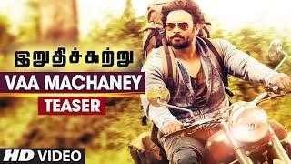 Vaa Machaney Video Teaser || Irudhi Suttru || R. Madhavan, Ritika Singh