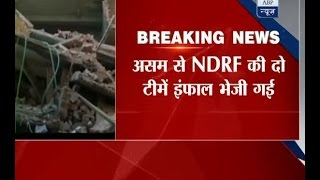 EARTHQUAKE: Two teams of NDRF rushed to Imphal from Guwahati