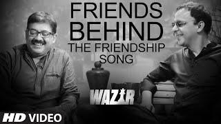 Friends Behind The Friendship Song - 'Atrangi Yaari' | Amitabh Bachchan, Farhan Akhtar