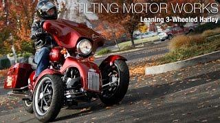 Tilting Motor Works: Leaning 3 - Wheeled Harley