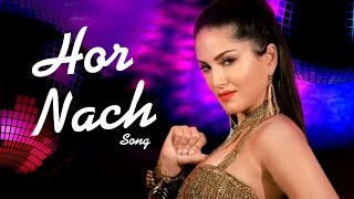 Hor Nach NEW Mastizaade SONG ft Sunny Leone, Tusshar Kapoor & Vir Das RELEASES