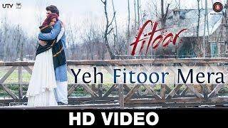 Yeh Fitoor Mera | Fitoor | Aditya Roy Kapoor, Katrina Kaif | Arijit Singh | Amit Trivedi
