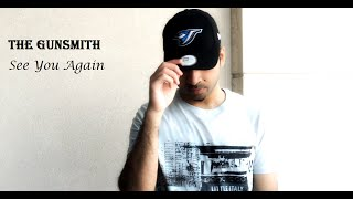 See You Again (Furious 7) - Hindi Version by The Gunsmith | Wiz Khalifa | Charlie Puth