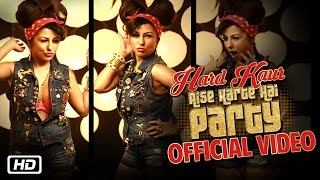 Aise Karte Hai Party (Official Video)   Hard Kaur   Party Song 2016