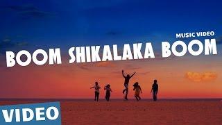 Boom Shikalaka Boom (Tamil Video Song) | Azhagu Kutti Chellam | Charles | Ved Shanker Sugavanam