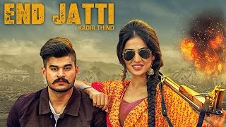 New Punjabi Songs || End Jatti || Kadir Thind || Official Video