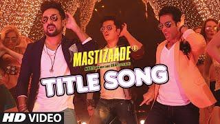 MASTIZAADE (Title Song) | Riteish Deshmukh, Tusshar Kapoor, Vir Das| Meet Bros Anjjan