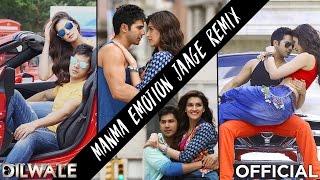 Manma Emotion Jaage Remix - Dilwale   Varun Dhawan   Kriti Sanon   DJ Shilpi Mix