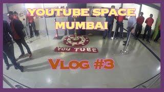 Youtube Space Mumbai Inauguration VLOG#3 3rd December'15