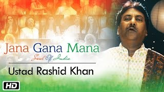 Jana Gana Mana | The Soul Of India | Ustad Rashid Khan