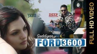 New Punjabi Songs || FORD 3600 (GUDDIYAN) || DEEP DHILLON & JAISMEEN JASSI