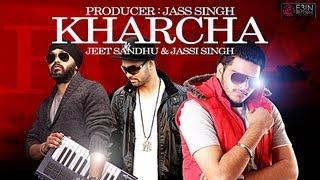 Latest punjabi Song || Kharcha || Jass Singh ft. Jeet Sandhu & Jassi Singh || Official Video