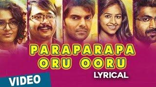 Paraparapa Oru Ooru || Tamil Song with Lyrics || Bangalore Naatkal || Arya || Bobby Simha || Gopi Sunder