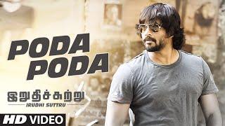 "Poda Poda || Tamil Video Song || ""Irudhi Suttru"" || R. Madhavan, Ritika Singh"