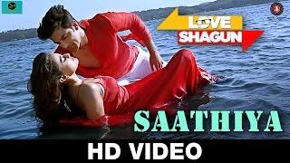 Saathiya Song | Love Shagun (2016) | Kunal Ganjawala, Rishi Singh | Anuj Sachdeva, Nidhi Subbaiah