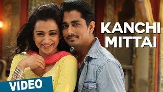 Kanchi Mittai || Tamil Video Song || Kalavathi || Siddharth || Trisha || Hansika Motwani || Hiphop Tamizha