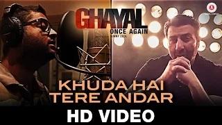 Khuda Hai Tere Andar Song - Ghayal Once Again (2016) | Arijit Singh | Sunny Deol, Om Puri & Soha Ali Khan