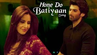 Hone Do Batiyaan Song Out | Fitoor | Katrina Kaif, Aditya Roy Kapoor