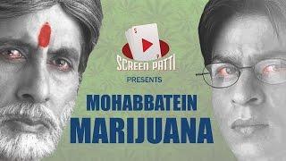 Mohabbatein DumbSmash | Marijuana
