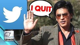 Shahrukh Khan To QUIT Twitter?