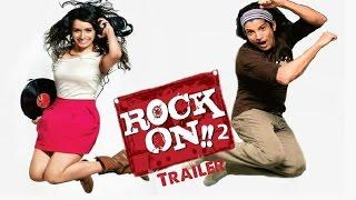 Rock On 2 Official Trailer 2016 - Farhan Akhtar, Shraddha Kapoor & Arjun Rampal - Releasing Soon