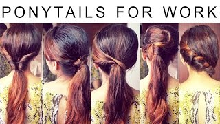 How to: 5 Quick and Easy Ponytails/ Hairstyles For Work | Hair Tutorial| Tips and Tricks