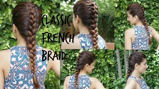 How To: Classic French Braid/ Hairstyles For Medium to Long Hair
