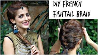 How to : French Fishtail Braid | DIY Maang Tikka/ Braid Tutorial
