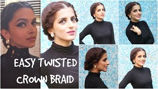 Easy Twisted Crown Braid- Deepika Padukone| Up-do Hair Tutorial