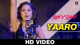Yaaro Song - Rhythm (2016) | Sunidhi Chauhan & Salman Ahmad | Adeel Chaudhary, Rinil Routh Gurleen & Vibhu