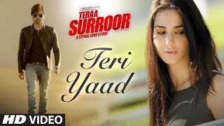 TERI YAAD Video Song | TERAA SURROOR | Himesh Reshammiya, Badshah