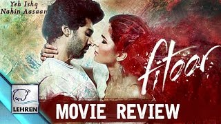 'Fitoor' MOVIE REVIEW | Katrina Kaif | Aditya Roy Kapur | Tabu