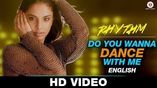 Do You Wanna Dance With Me (English) | Rhythm | Natalie Di Luccio, Suresh Peters & Harshdeep Kaur