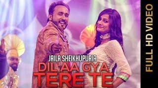 New Punjabi Songs || DIL AA GYA TERE TE  || Jaila Shekhupuria