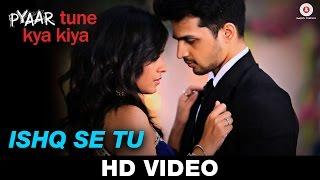 Ishq Se Tu | Pyaar Tune Kya Kiya - Official Theme Song | Samira Koppikar & Rishabh Srivastava