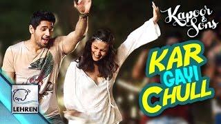 Kar Gayi Chull OFFICIAL SONG   Kapoor & Sons   Alia Bhatt   Sidharth Malhotra   Review