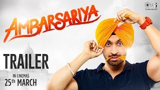 Ambarsariya Trailer - Diljit Dosanjh, Navneet, Monica, Lauren, Gul Panag | 25th March 2016