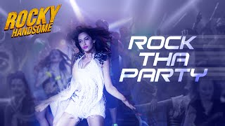 ROCK THA PARTY Video Song | ROCKY HANDSOME | John Abraham, Shruti Haasan, Nora Fatehi