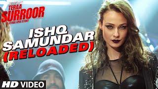 ISHQ SAMUNDAR (RELOADED) Video Song   Teraa Surroor   Himesh Reshammiya, Farah Karimaee, Tereza