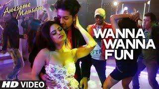 WANNA WANNA FUN Video Song | AWESOME MAUSAM