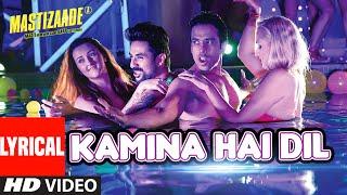 KAMINA HAI DIL  Lyrical Video Song | Mastizaade | Sunny Leone, Tusshar Kapoor, Vir Das