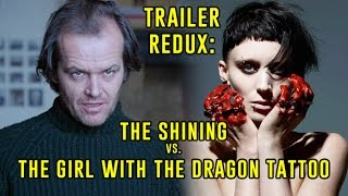 Trailer Redux: The Shining vs. The Girl With The Dragon Tattoo