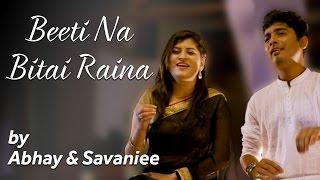 Beeti Na Bitai Raina - R.D Burman - Duet by Abhay Jodhpurkar & Savaniee