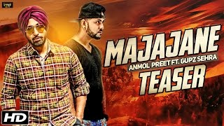 Majajane (Teaser) - Anmol Preet Feat. GUPZ SEHRA - Full Video Coming Soon