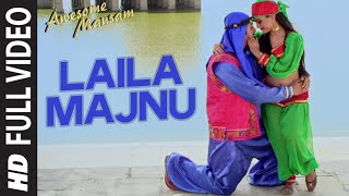 Laila Majnu FULL VIDEO Song - AWESOME MAUSAM - Javed Ali, Monali Thakur