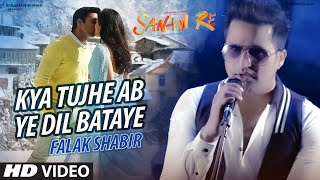 Kya Tujhe Ab Ye Dil Bataye VIDEO SONG - SANAM RE - Falak Shabir