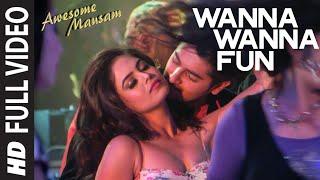 Wanna Wanna Fun FULL VIDEO Song - AWESOME MAUSAM